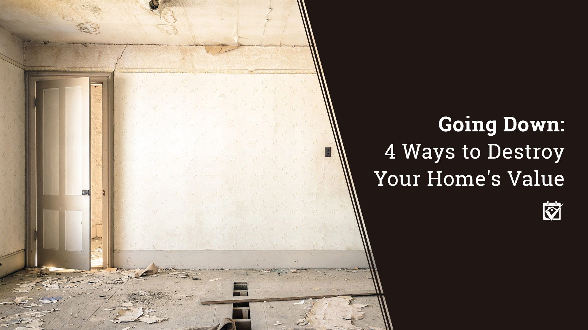 4 Things To Help You Not Destroy Your Homes Value